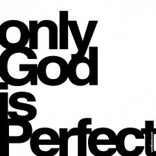only God is perfect